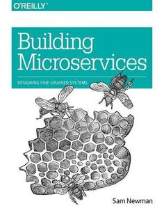 Building Microservices: Designing Fine-Grained Systems  O Reilly Media