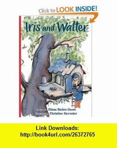 Iris and Walter (9780152056445) Elissa Haden Guest, Christine Davenier , ISBN-10: 0152056440  , ISBN-13: 978-0152056445 ,  , tutorials , pdf , ebook , torrent , downloads , rapidshare , filesonic , hotfile , megaupload , fileserve