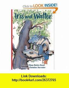 Iris and Walter (9780152056445) Elissa Haden Guest, Christine Davenier , ISBN-10: 0152056440  , ISBN-13: 978-0152056445 ,  , tutorials , pdf , ebook , torrent , downloads , rapidshare , filesonic , hotfile , megaupload , fileserve