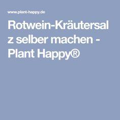 Rotwein-Kräutersalz selber machen - Plant Happy®
