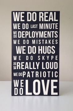 I NEED THIS IN THE LIVINGROOM !!! We Do Deployments We do Love 11x20 Sign by HOUSEHOLDVI on Etsy, $40.00