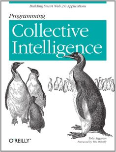 Programming Collective Intelligence: Building Smart Web 2.0 Applications  by Toby Segaran ($24.41)