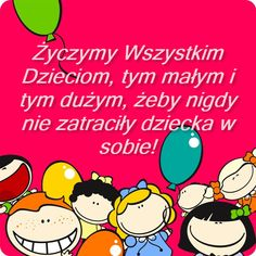 zyczenia_na_dzien_dziecka_212195 Social Emotional Activities, Motto, Wish, Humor, Education, Comics, Aga, Fotografia, Humour
