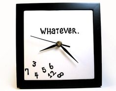 Use this clock to show the chronologically obsessed around you that you live life on your terms