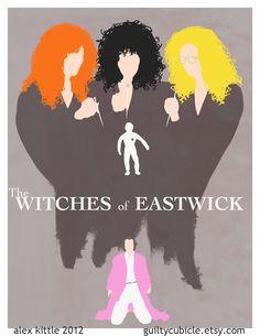 Witches Of Eastwick by Alex Kittle Great Films, Good Movies, Awesome Movies, Die Hexen Von Eastwick, Cool Books, My Books, The Witches Of Eastwick, Come Little Children, Cinema Posters