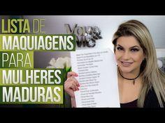 LISTA DE MAQUIAGENS PARA MULHERES MADURAS POR ALICE SALAZAR - YouTube