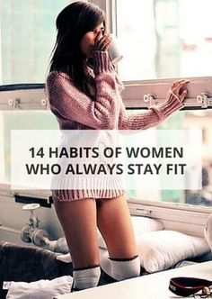14 Habits of women who stay fit