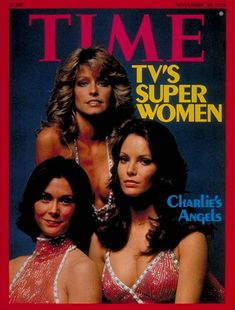 Charlie's Angels: Farrah Fawcett, Jaclyn Smith and  from Alabama........... Kate Jackson