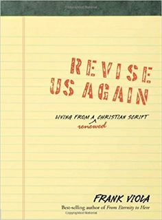 Revise Us Again: Living from a Renewed Christian Script: Frank Viola: 9781434768650: Amazon.com: Books