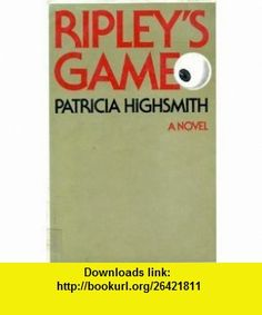 Ripleys Game (9780394490052) Patricia Highsmith , ISBN-10: 0394490053  , ISBN-13: 978-0394490052 ,  , tutorials , pdf , ebook , torrent , downloads , rapidshare , filesonic , hotfile , megaupload , fileserve