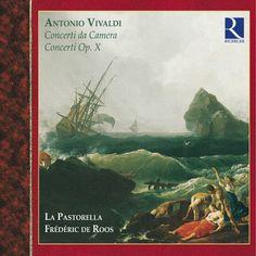 Vivaldi: Concerti da Camera & Concerti Op. X-La Pastorella-Ricercar