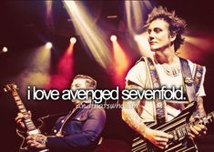 I Love Avenged Sevenfold and that's who I am