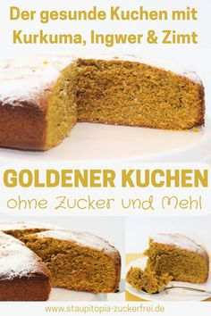 Goldener Kuchen: Ein gesunder Kuchen mit Kurkuma A healthy cake without flour and sugar, which is just right for all fans of golden milk: Golden cake with turmeric, ginger and cinnamon. Get the recipe for the healthy cake now. Healthy Cake, Healthy Dessert Recipes, Low Carb Recipes, Cake Recipes, Healthy Sugar, Healthy Food, Ginger And Cinnamon, Gateaux Cake, Cookies For Kids