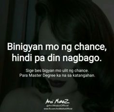 Tagalog Quotes Hugot Funny, Pinoy Quotes, Tagalog Love Quotes, Sad Quotes, Inspirational Quotes, Filipino Memes, Filipino Funny, Funny Hugot, Patama Quotes
