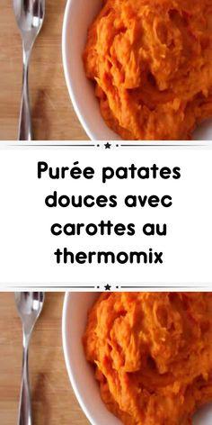 puree patates douces carottes thermomix Une délicieuse purée pour tous les membres de la famille pour entrée ou même un plat de dîner léger