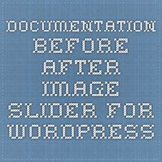 Documentation - Before-After-Image-Slider for WordPress