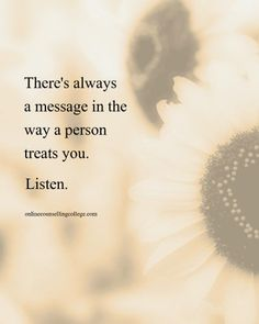 """There's always a message in the way a person treats you. Treat Yourself Quotes, Cool Words, Wise Words, Favorite Quotes, Best Quotes, Quotes To Live By, Life Quotes, Motivational Quotes, Inspirational Quotes"