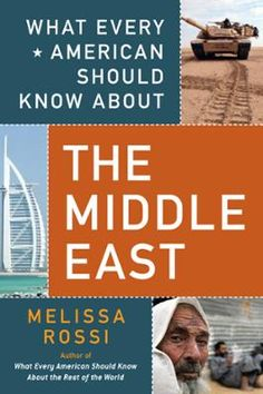 What Every American Should Know About the Middle East by Melissa Rossi, Click to Start Reading eBook, The What Every American Should Know series returns with a timely guide to the region Americans need t