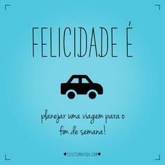 Porque hoje é sexta!   felicidade, sexta, sexta-feira, fim de semana, viagem, happiness, friday, weekend, road trip  