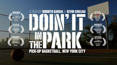 DOIN' IT IN THE PARK: PICK-UP BASKETBALL, NYC Official Theatrical Trailer 2013. ON SALE + IN SELECT THEATERS: www.doinitinthepark.com.   DOI...