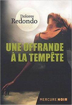 Une offrande à la tempête: Amazon.fr: Dolores Redondo, Judith Vernant: Livres