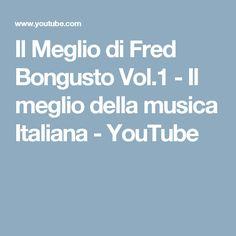 Il Meglio di Fred Bongusto Vol.1 - Il meglio della musica Italiana - YouTube