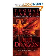 Red Dragon: I first read this book because of the movie Manhunter but soon fell under the spell of the dark majesty of this truly terrifying tale.