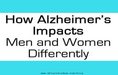 How Alzheimer's Impacts Men and Women Differently