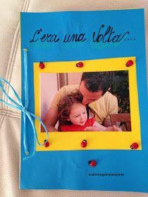 Mom for passion: Little Father's Day job - A great st .-Mamma per passione: Lavoretto festa del papà – Una grande storia d'amore Mom for passion: Father's day job – A great love story - story passion I Love You Mom, Father's Day Diy, Dad Day, Special Day, Love Story, Fathers Day, Childhood, Valentines, Joy