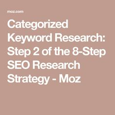Categorized Keyword Research: Step 2 of the 8-Step SEO Research Strategy - Moz
