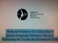 "Medicaid Guidance for School-Based  Speech-Language Pathology Services: Addressing the ""Under the Direction of"" Rule. Pinned by SOS Inc. Resources.  Follow all our boards at http://pinterest.com/sostherapy  for therapy resources."
