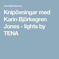 Knipövningar med Karin Björkegren Jones - lights by TENA