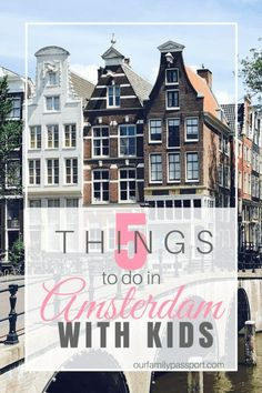 Amsterdam, Netherlands. | While Amsterdam isn't the typical place that you might think of to take young children, we had a fantastic time and are going to give you the total top five things to do in Amsterdam with kids. We promise – your little ones will love them! | things to do in Amsterdam with kids, five things to do in Amsterdam with kids, travel to Amsterdam, family travel to Amsterdam