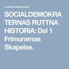 SOCIALDEMOKRATERNAS RUTTNA HISTORIA: Del 1 Frimurarnas Skapelse.
