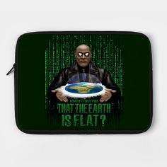 What if i Told you that the earth is FLAT ? Laptop Case #teepublic #laptopcase #morpheus #scifi #earth #earthday #motherearth #neo #sciencefiction #nasa #space #gogreen #8bit #retro #pixelart #political #world #globe