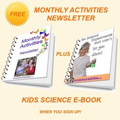 Free monthly newsletter for kids of all ages with free printables, fun activities, the best websites and exclusive offers from one of the very few second generation homeschooling families taught at home myself.  Free science e-book when you sign up. www.homeschool-activities.com/homeschool-newsletter.html