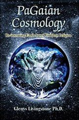 WELCOME TO THE HOME OF PaGaian Cosmology: Re-inventing Earth-based Goddess Religion ~Glenys Livingstone Ph.D.