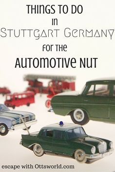 If you love everything about cars, then head to Stuttgart GermanyI for a trip through automobile history, manufacturing, accommodations, and of course driving.