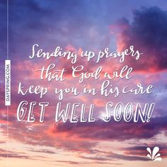 Sending up prayers that God will keep you in His care.Get Well Soon! Get Well Prayers, Get Well Soon Messages, Get Well Soon Quotes, Get Well Wishes, Inspiring People Quotes, Inspirational Verses, Get Well Ecards, Thinking Of You Quotes, Sending Prayers