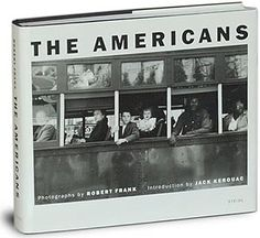 Photo of book cover: The Americans  This is  terrific gift idea. Great photos from 1955-56.