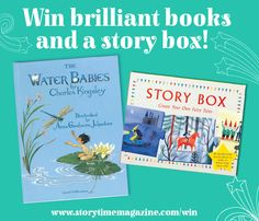 With Storytime Issue 19, win a copy of Water-Babies or the brilliant new Story Box! Enter here: STORYTIMEMAGAZINE.COM/WIN