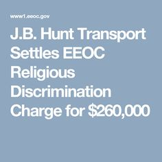 J.B. Hunt Transport Settles EEOC Religious Discrimination Charge for $260,000