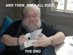 """""""... and then they all died. The End."""""""