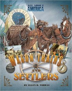 All About America: Wagon Trains and Settlers: Ellen H. Todras: 9780753465110: Amazon.com: Books