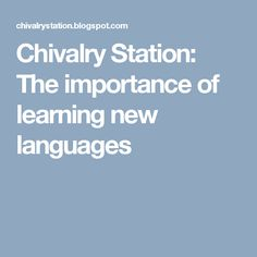 Chivalry Station: The importance of learning new languages