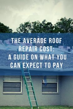 The Average Roof Repair Cost A Guide On What You Can Expect To Pay How Much Should You Expect Your Roof Repair Cost To Roof Repair Cost Roof Repair Roof Cost