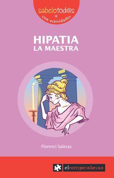 Hipatia la maestra Un libro para niñas y niños de Florenci Salesas