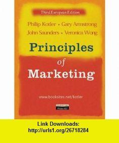 Principles of Marketing AND Marketing in Practice Case Studies v. 1 (9788129702012) Philip Kotler, Gary Armstrong, John Saunders, Veronica Wong , ISBN-10: 8129702010  , ISBN-13: 978-8129702012 , ASIN: 0582851009 , tutorials , pdf , ebook , torrent , downloads , rapidshare , filesonic , hotfile , megaupload , fileserve