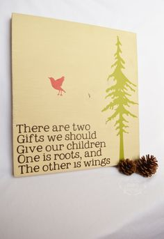 Wood sign -- There are two gifts we should give our children, Rustic wall art, pine tree ,rustic nursery,rustic home decor,rustic wood sign on Etsy, $32.00