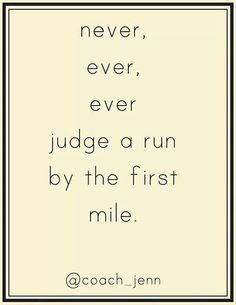 Running Matters #154: Never, ever, ever judge a run by the first mile.